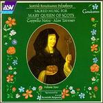 Sacred Music for Mary Queen of Scots - Cappella Nova; David Hamilton (organ)