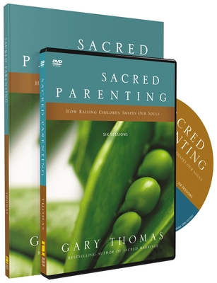 Sacred Parenting Study Pack: How Raising Children Shapes Our Souls - Thomas, Gary L