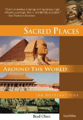 Sacred Places Around the World: 108 Destinations - Olsen, Brad