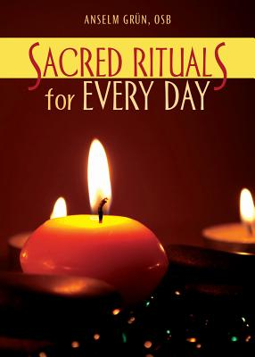 Sacred Rituals for Every Day - Greun, Anselm