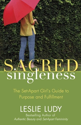 Sacred Singleness - Ludy, Leslie