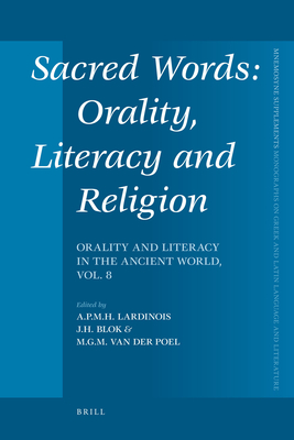Sacred Words: Orality, Literacy, and Religion - Lardinois, Andre, Dr. (Editor), and Blok, Josine (Editor), and Poel, M G M (Editor)