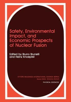 Safety, Environmental Impact, and Economic Prospects of Nuclear Fusion - Brunelli, Bruno (Editor)