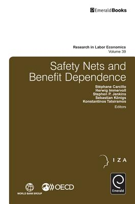 Safety Nets and Benefit Dependence - Carcillo, Stephane (Volume editor), and Immervoll, Herwig (Volume editor), and Jenkins, Stephen P. (Volume editor)