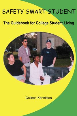 Safety Smart Student: The Guidebook for College Student Living - Kenniston, Colleen