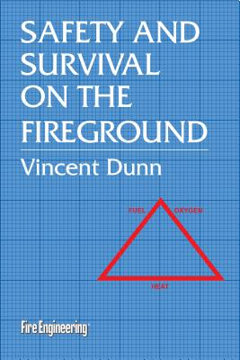 Safety & Survival on the Fireground - Dunn, Vincent