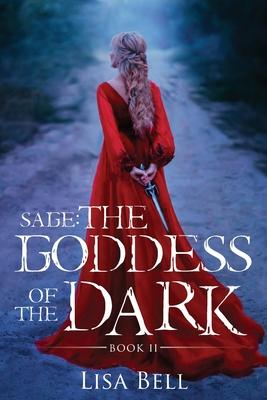 Sage: The Goddess of the Dark - Bell, Lisa