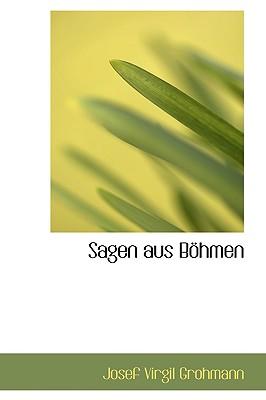 Sagen Aus Bohmen - Grohmann, Josef Virgil