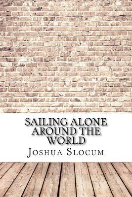 Sailing Alone Around the World - Slocum, Joshua