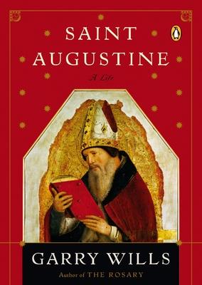Saint Augustine: A Life - Wills, Garry