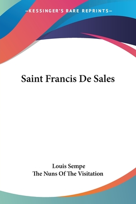 Saint Francis de Sales - Sempe, Louis, and The Nuns of the Visitation (Translated by)