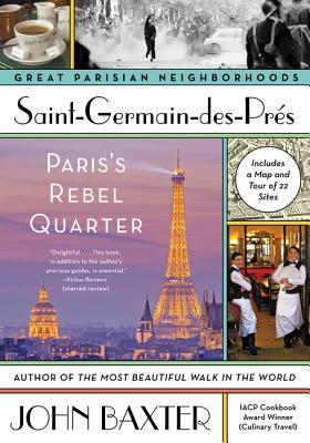 Saint-Germain-Des-Pres: Paris's Rebel Quarter - Baxter, John