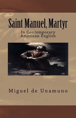 Saint Manuel, Martyr - Guerrero, Marciano (Editor), and Translations, Marymarc (Editor), and De Unamuno, Miguel