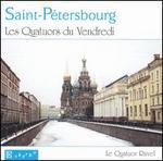Saint-Pétersbourg: Les Quatuors du Vendredi