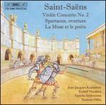 Saint-Saëns: La Muse et le poète; Violin Concerto No. 2; Spartacus Overture