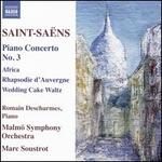 Saint-Saëns: Piano Concerto No. 3; Africa; Rhapsodie d'Auvergne; Wedding Cake Waltz