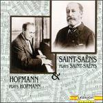Saint-Sa�ns Plays Saint-Sa�ns & Hofmann Plays Hofmann