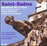 """Saint-Sa�ns: Symphony No. 3 """"Organ""""; Danse Macabre; Carnival of Animals"""