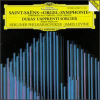 "Saint-Saëns: Symphony No. 3 ""Organ""; Dukas: L'Apprenti Sorcier - Simon Preston (organ); Berlin Philharmonic Orchestra; James Levine (conductor)"