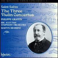 Saint-Saëns: Violin Concertos - Philippe Graffin (violin); BBC Scottish Symphony Orchestra; Martyn Brabbins (conductor)