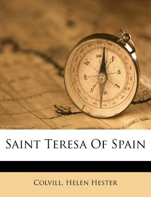 Saint Teresa of Spain - Hester, Colvill Helen