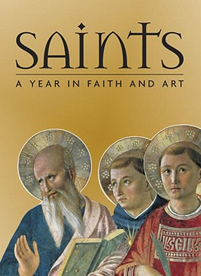 Saints: A Year in Faith and Art - Giorgi, Rosa