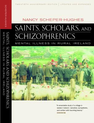 Saints, Scholars, and Schizophrenics: Mental Illness - Scheper-Hughes, Nancy