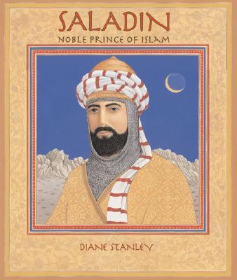 Saladin: Noble Prince of Islam - Stanley, Diane