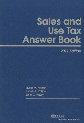 Sales and Use Tax Answer Book, 2011 - Nelson, Bruce M, MA, CPA