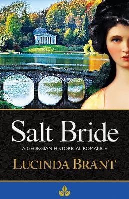 Salt Bride: A Georgian Historical Romance - Brant, Lucinda