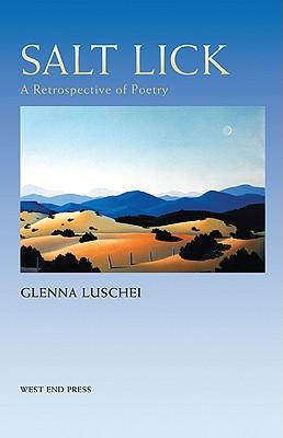 Salt Lick: A Retrospective of Poetry - Luschei, Glenna