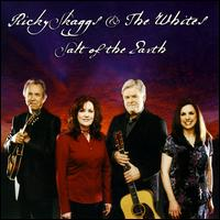 Salt of the Earth - Ricky Skaggs & the Whites