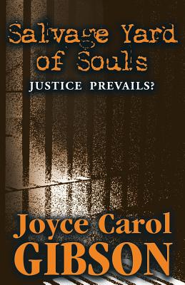 Salvage Yard of Souls: Justice Prevails? - Gibson, Joyce Carol