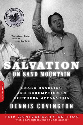 Salvation on Sand Mountain: Snake Handling and Redemption in Southern Appalachia - Covington, Dennis