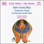 Salve Feste Dies: Gregorian Chant for Seasons of the Year