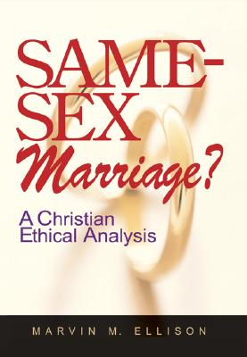 Same-Sex Marriage?: A Christian Ethical Analysis - Ellison, Marvin Mahan