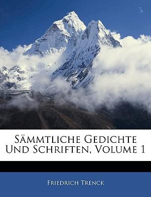 Sammtliche Gedichte Und Schriften. - Von Der Trenck, Friedrich Freiherr, and Trenck, Friedrich