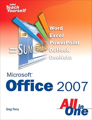 Sams Teach Yourself Microsoft Office 2007 All in One - Perry, Greg