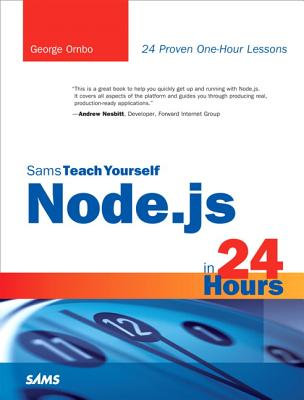 Sams Teach Yourself Node.js in 24 Hours - Ornbo, George