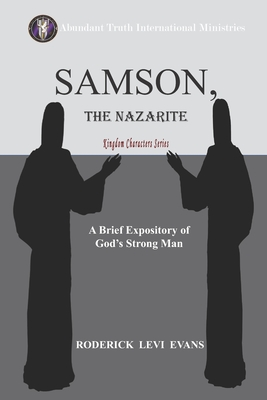 Samson, the Nazarite: A Brief Expository of God's Strong Man - Evans, Roderick L