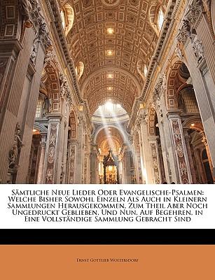 Samtliche Neue Lieder Oder Evangelische-Psalmen, Erste Americanische Auflage - Woltersdorf, Ernst Gottlieb