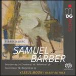 Samuel Barber: Excursions op. 20; Sonata op. 26; Ballade op. 46; Souvenirs op. 28; Nocturne op. 33