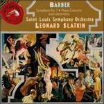 Samuel Barber: Symphony No. 1; Piano Concerto; Souvenirs