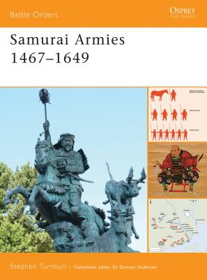Samurai Armies 1467-1649 - Turnbull, Stephen