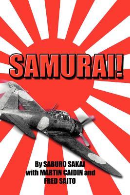 Samurai! - Sakai, Saburo, and Caiden, Martin, and With Caidin, Martin