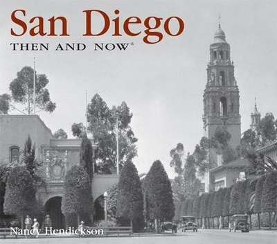 San Diego Then and Now - Hendrickson, Nancy