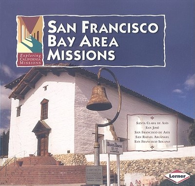San Francisco Bay Area Missions - White, Tekla, and Rawls, James J (Consultant editor)