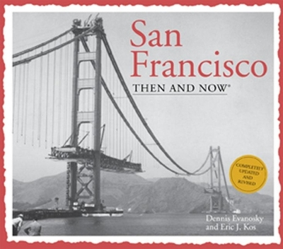 San Francisco Then & Now - Kos, Eric J
