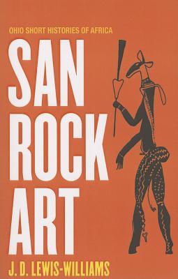 San Rock Art - Lewis-Williams, J David