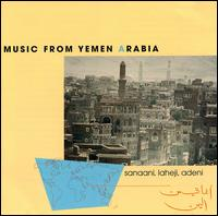 Sanaani Laheji Adeni: Music from Yemen Arabia - Various Artists